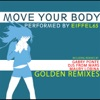 Move Your Body Golden Remixes