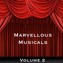 Marvelous Musicals, Vol  2 by London Theatre Orchestra & Singers