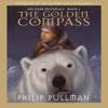Philip Pullman - The Golden Compass: His Dark Materials, Book 1 (Unabridged) [Unabridged Fiction] artwork