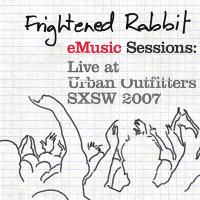 EMusic Sessions: Live At Urban Outfitters - SXSW 2007 - Frightened Rabbit