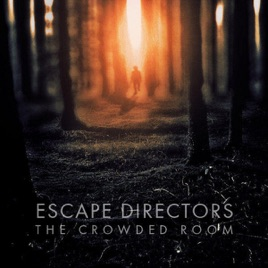 The Crowded Room by Escape Directors on Apple Music