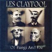 Les Claypool - Mushroom Men