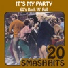 It's My Party - 60's Rock 'n' Roll: 20 Smash Hits