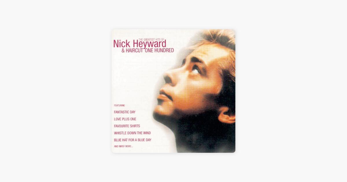 Greatest Hits Of Nick Heyward Haircut 100 By Nick Heyward