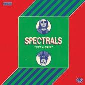 Spectrals - Get A Grip