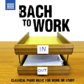 Bach to Work - Classical Piano Music for Work or Study
