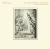 You Must Believe In Spring (Remastered) - Bill Evans