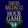 Hour Game (Unabridged) - David Baldacci