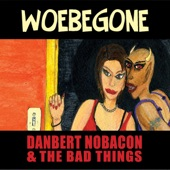 Danbert Nobacon and The Bad Things - Lost Lost Weekend
