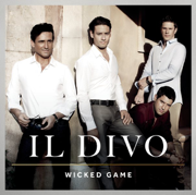 Wicked Game - Il Divo - Il Divo