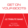 Get On Your Boots - U2 Tribute Band