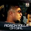 Oh Girl - Roach Killa