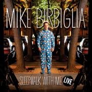 Sleepwalk With Me - Live - Mike Birbiglia - Mike Birbiglia