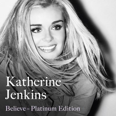 Believe (Platinum Edition) - Katherine Jenkins
