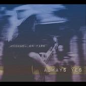 Michael On Fire - Violet Skies