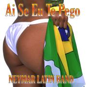 Ai Se Eu Te Pego - Neymar Latin Band