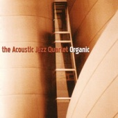 The Acoustic Jazz Quartet - Irrevocable And Immutable