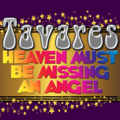 Heaven Must Be Missing An Angel Rerecorded Tavares