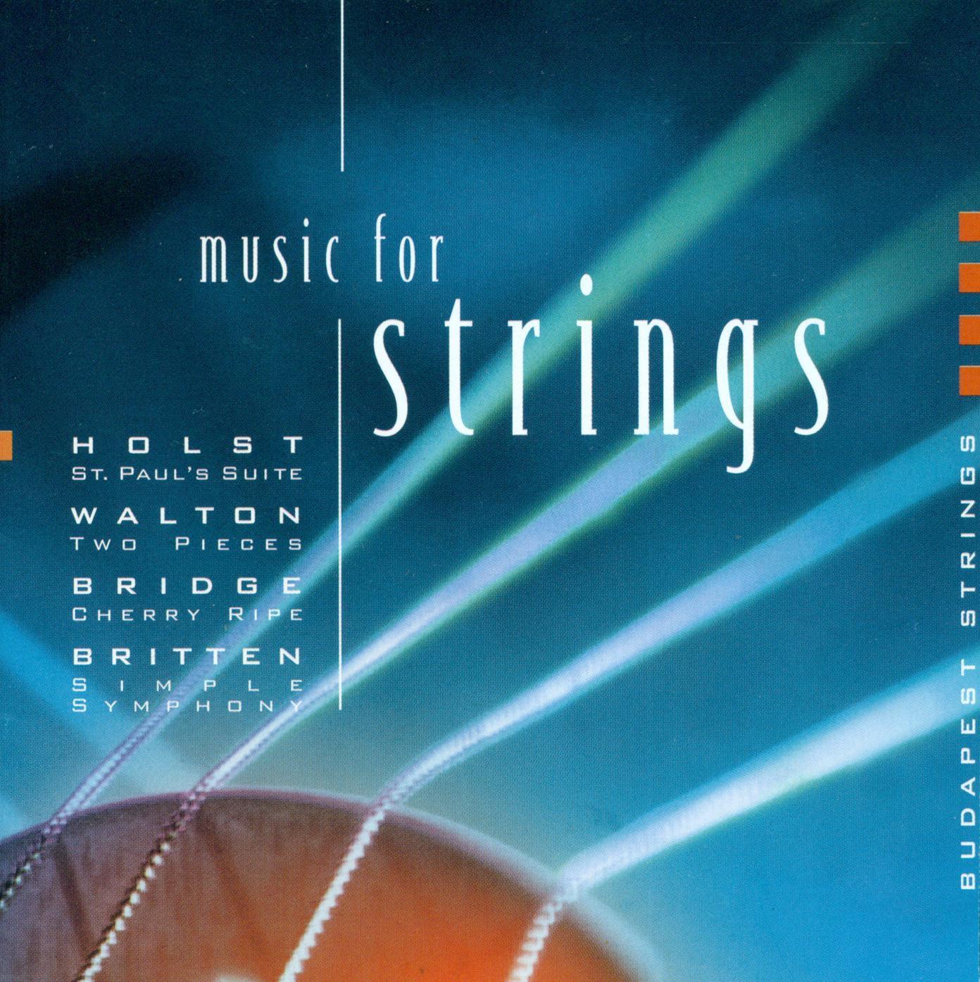 Holst: St. Paul's Suite & A Fugal Concerto - Britten: Simple Symphony - Walton: 2 Pieces for Strings