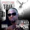 Live Bad 2 Die Good