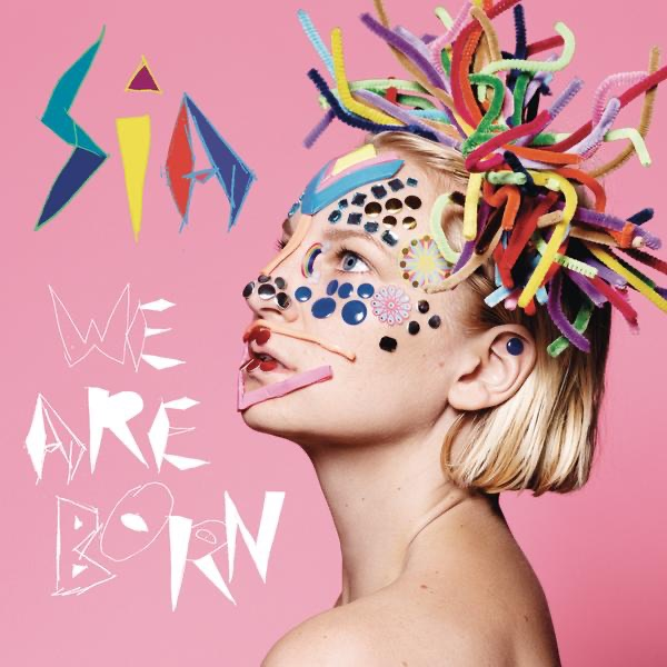 We Are Born by Sia on Apple Music