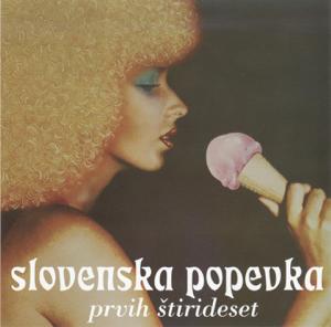 Various Artists - Slovenska Popevka: Prvih Stirideset