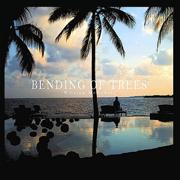 Bending of Trees - William McDowell