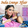 India Lounge Affair (The Very Best of India Buddha Chillout Cafe Bar Lounge Hits) - Various Artists