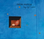 Catie Curtis - Hey California