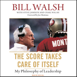 The Score Takes Care of Itself: My Philosophy of Leadership (Unabridged) audiobook