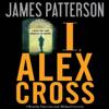 James Patterson - I, Alex Cross (Unabridged) artwork