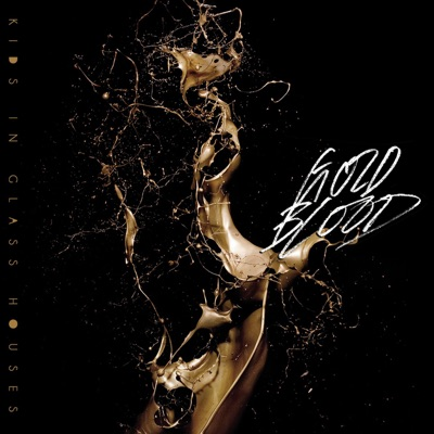 Gold Blood - Single - Kids In Glass Houses