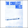 Gay Salisbury and Laney Salisbury - The Cruelest Miles: The Heroic Story of Dogs and Men in a Race Against an Epidemic  artwork
