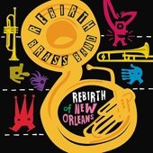 Rebirth Brass Band - The Dilemma