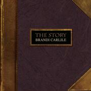 The Story - Brandi Carlile - Brandi Carlile