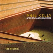 Phil Kelly And The SW Santa Ana Winds - It's a Lazy Afternoon