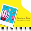 リラクシング・ピアノ~Mr.ChildrenコレクションⅡ - リラクシング・ピアノ