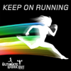 The Ultimate Workout Collection: Keep On Running - Various Artists