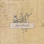Figureheads - If