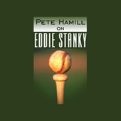 Pete Hamill on Eddie Stanky (Unabridged)