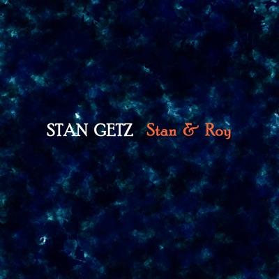 Stan & Roy - Stan Getz