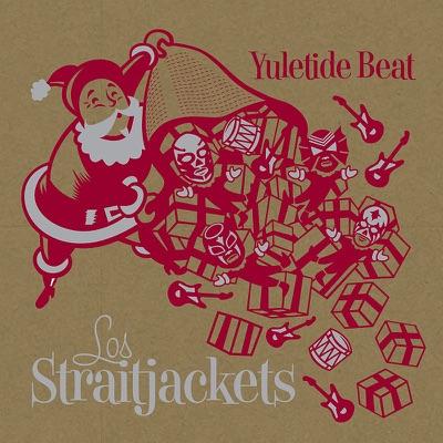 Yuletide Beat - Los Straitjackets