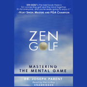 Zen Golf: Mastering the Mental Game (Unabridged)
