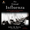 John M. Barry - The Great Influenza: The Epic Story of the Deadliest Plague in History (Unabridged)  artwork