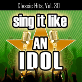 Sing It Like an Idol: Classic Hits, Vol. 30 (Karaoke Version)