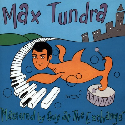 Mastered By Guy At the Exchange - Max Tundra