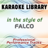 In the Style of Falco (Karaoke - Professional Performance Tracks) - Karaoke Library