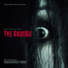 The Grudge (Original Motion Picture Soundtrack) - Christopher Young