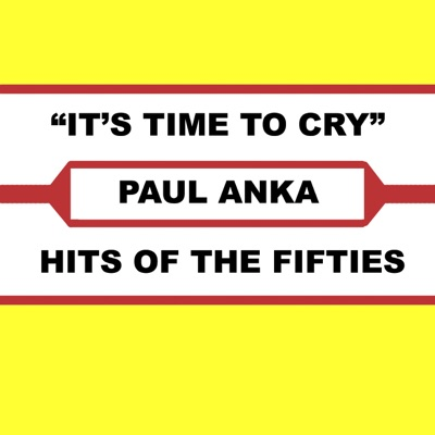 It's Time to Cry - Paul Anka