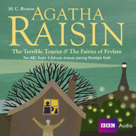 Agatha Raisin: The Terrible Tourist and Fairies of Frylam audiobook